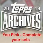 2019 Topps Archives Singles  - #1 to #200 - You Pick - Complete your set