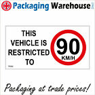TR282 THIS VEHICLE IS RESTRICTED TO 90KM HOUR SAFETY SPEED LIMIT CONTROL SIGN