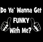 Funk T-Shirt Party Funny Get Funky With Me Soul R&B