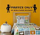 PIRATES ONLY NO SCALLYWAGS ALLOWED WALL ART WALL QUOTE KIDS BEDROOM STICKER