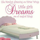 LARGE QUOTE LITTLE GIRLS DREAMS WALL STICKER GRAPHIC DECAL MATT VINYL BEDROOM