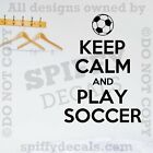 KEEP CALM AND PLAY SOCCER SPORTS FOOTBALL Quote Vinyl Wall Decal Decor Sticker