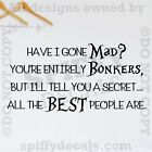 ALICE IN WONDERLAND HAVE I GONE MAD Quote Vinyl Wall Decal Lettering Sticker Art