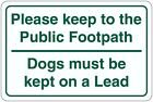 Keep to the Public Footpath - Dogs on Leads Signboard