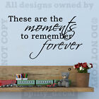 These Are The Moments Remember Forever Vinyl Wall Words Lettering Decal Sticker