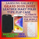 LEATHER DIARY FOLIO FLIP FLAP CASE for SAMSUNG GALAXY GRAND DUOS I9082 COVER NEW