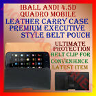 BELT CASE for IBALL ANDI 4.5D QUADRO MOBILE LEATHER POUCH RICH COVER CLIP HOLDER