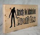 ZOMBIES Horror Personalised Fun Home Office Garage Workshop Sign Plaque Wood