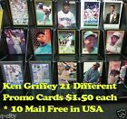 KEN GRIFFEY Jr. _ 21 Different $1.50 PROMO Cards _ 10 or More Mail FREE in USA