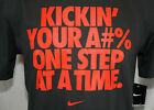 Nike KICKIN' YOUR A#% ONE STEP AT A TIME Mens S-XL TShirt 611480-060 Regular Fit