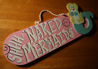 SHHH NAKED MERMAIDS Whimsical Outsider Art Pink Beach Wood Sign Home Decor NEW