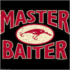 Master Baiter Fishing Screen Printed Shirt Funny T-Shirt Humorous Humor