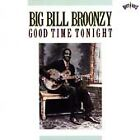 GOOD TIME TONIGHT BY BIG BILL BROONZY (CD, Aug-1990, Columbia/Legacy)