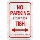 "No Parking 8"" x 12"" Plastic Sign Names Female Te-To"