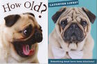 Pug Dog Birthday Card - Humorous Funny Design How Old? - Good Quality NT