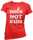 Dogs Not Kids - Dog Lover Owner Gift Puppy Walker Womens Girls Fitted T-Shirt