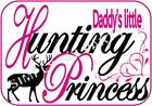 IRON ON TRANSFER / STICKER - DADDY'S LITTLE HUNTING PRINCESS - T-SHIRT DEER