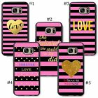 Golden Pink beatiful quotations pretty Stripes girly Loving Heart Samsung case