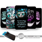 UNIVERSAL FIT Printed Phone Case Cover :  Cheshire Cat Alice in Wonderland Style