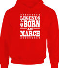 Legends Are Born In March Funny Birthday Men's Mens Hoody Gift Humour
