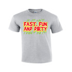 If It Aint Fast Fun And Dirty I Dont do It T Shirt Toddler Sizes #116