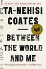 Between the World and Me by Ta-Nehisi Coates (2015, Hardcover)