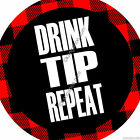 DRINK  TIP  REPEAT - 2 pins buttons - choice: (Tilted Kilt or Twin Peaks style)