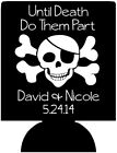 Pirate Wedding Koozies no minimums death do them part can coolers 109867279