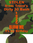camo Blow me candle 30th Birthday bash Koozies no minimums can coolers 5245