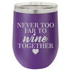 Stemless Wine Tumbler Never To Far To Wine Together Best Friend Sister Mother