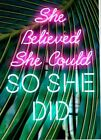 She Believed She Could, So She Did Feminist Quote Poster Print, Neon lights, ban