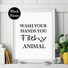 Wash your hands filthy animal Bathroom toilet cloakroom black wall print picture
