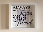 Ikea Ribba Box Frame Personalised Vinyl Wall Art Quote Always My Brother