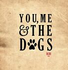 Carson Home Decor You Me & The Dogs - Pets, Animal, Canine Vinyl Decal Free Shipping 58