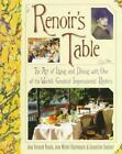 Renoir's Table: The Art of Living and Dining with One of the World's Greatest...
