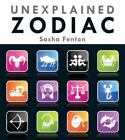 Unexplained Zodiac: The Inside Story to Your Sign, Paperback by Fenton, Sasha
