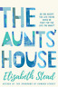 Elizabeth Stead-The Aunts` House BOOK NEW