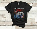Ain't No Doubt I Love This Land Funny 4th Of July American Patriotic T-Shirt