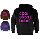 Cool Story Babe Hoodie jersey Shore bro Sandwich Tell it Again Sarcastic Pink