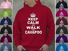 Keep Calm & Walk The CAVAPOO Ladies Hoodie Hooded Top
