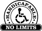 Handicapped Handicapable No Limits Sticker  Decal 4 Wheelchair Walker Users