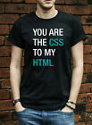 You Are The CSS To My HTML T Shirt Geek Funny Hipster Dork Gift Tshirt N0004