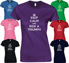 KEEP CALM AND RIDE A TRIUMPH - Funny BIRTHDAY Tiger T120 LADY FIT FITTED T SHIRT