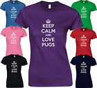 KEEP CALM AND LOVE PUGS - Funny BIRTHDAY Not Pug Drugs LADY FIT FITTED T SHIRT
