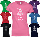 KEEP CALM AND POLE DANCE - Funny BIRTHDAY X POLE HOME Lap LADY FIT FITTED TSHIRT