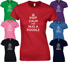 KEEP CALM AND HUG A POODLE - Funny BIRTHDAY Dog Bed Lead LADY FIT FITTED T SHIRT