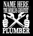 Personalised Worlds Greatest Plumber T-Shirt Best Name Of Your Choice plumber