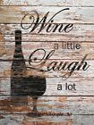Wine a Little, Laugh a Lot Sign Type Matted Picture Kitchen Art Home Decor A635