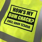Funny How's My Bum Crack Builders Hi Vis Viz Vest EN471 Compliant Great Gift!