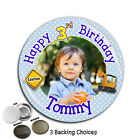 Large 75mm Personalised 1st 2nd 3rd 4th 5th 6th 7th Birthday PHOTO Badge ~ N44